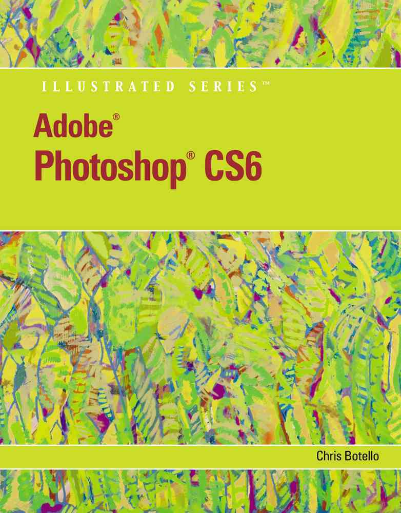 Adobe Photoshop Cs6 By Botello, Chris