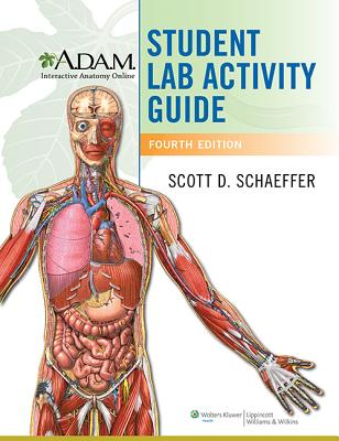 A.d.a.m. Interactive Anatomy Online Student Lab Activity Guide By Schaeffer, Scott